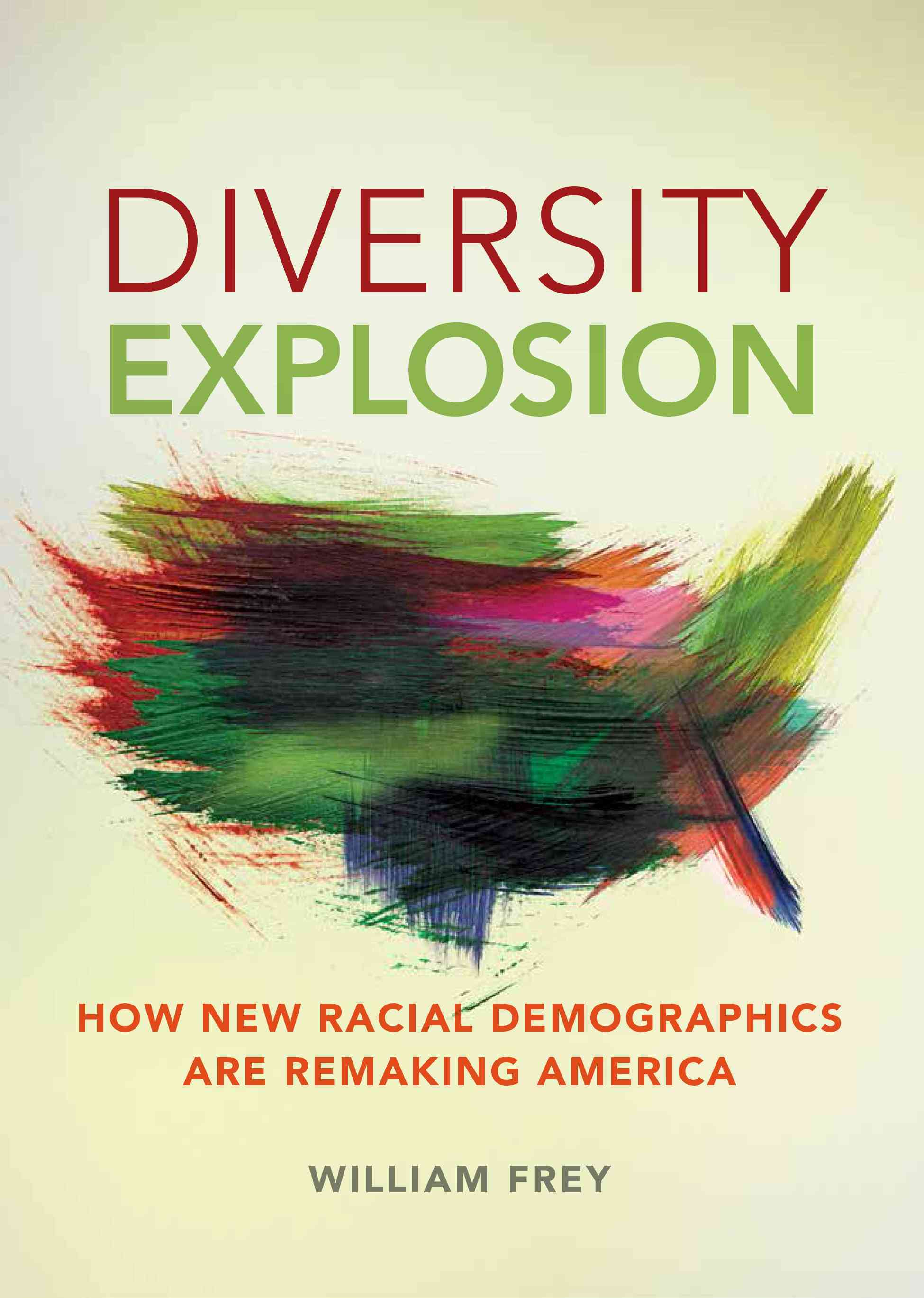Diversity Explosion By Frey, William H.